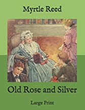 Old Rose and Silver: Large Print