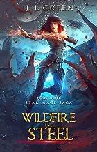 Wildfire and Steel - A Dark Space Fantasy (Star Mage Saga Book 3) (English Edition)