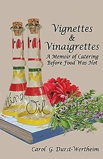 Vignettes & Vinaigrettes: A Memoir Of Catering Before Food Was Hot