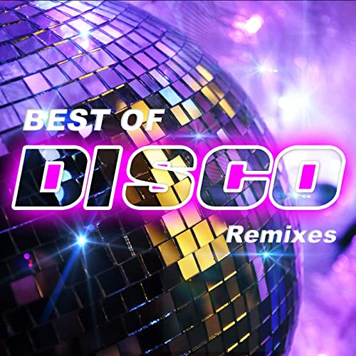 BEST OF DISCO REMIXES