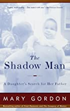 The Shadow Man: A Daughter's Search for Her Father