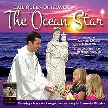 Hail Queen of Heaven, The Ocean Star