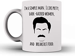 I am a Simple Man. I Like Pretty Dark-haired Women, and Breakfast Food, Ron Swanson Quotes From Parks & Recreation, Coffee Mug, Funny Mug
