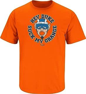 Smack Apparel Syracuse Basketball Fans. Hey Duke Suck My Orange Orange T-Shirt (Sm-5X)
