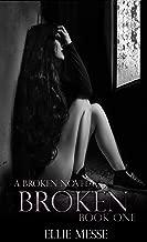 Broken: (Book One) (The Broken Series 1)