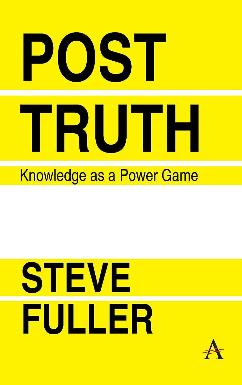 天文学駐地素晴らしい良い多くのPost-Truth: Knowledge As A Power Game (Key Issues in Modern Sociology Book 1) (English Edition)