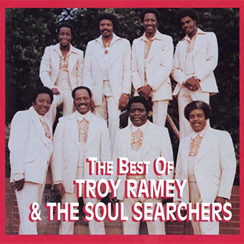 The Best Of Troy Ramey & The Soul Searchers