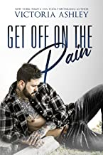 Get Off On The Pain (Pain Series Book 1) (English Edition)