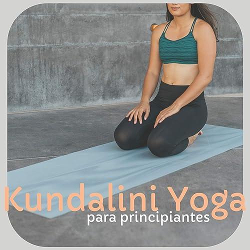 Kundalini Yoga para Principiantes - Música de Fondo Yoga y ...