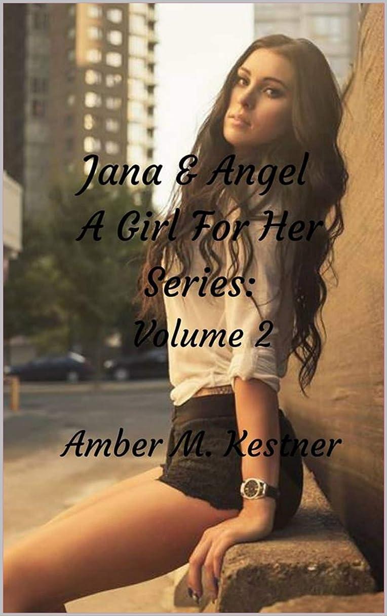 カリキュラムスローコンパスJana & Angel: A Girl For Her Series Volume 2 (English Edition)