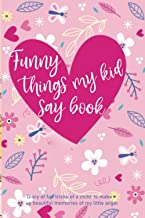 funny things my kid say book: This book is to be used to list all the funny stuff of baby, kids and also little students| ...