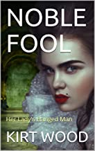 NOBLE FOOL: Her Lady's Hanged Man (English Edition)