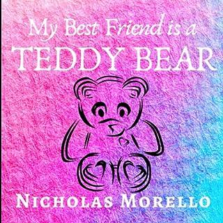 My Best Friend is a TEDDY BEAR
