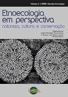 Etnoecologia em perspectiva:: natureza, cultura e conservação