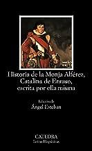 Historia de la Monja Alferez, Catalina de Erauso, escrita por ella misma (COLECCION LETRAS HISPANICAS) (Letras Hispanicas / Hispanic Writings) (Spanish Edition)