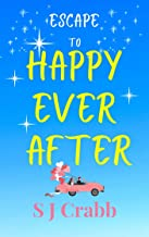 Escape to Happy Ever After: An uplifting feel-good romance