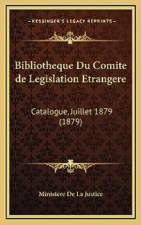 Bibliotheque Du Comite de Legislation Etrangere: Catalogue, Juillet 1879 (1879)
