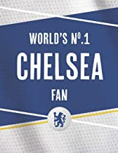 World's No.1 Chelsea Fan: Are you the biggest Chelsea fan? Then this notebook is perfect for you!