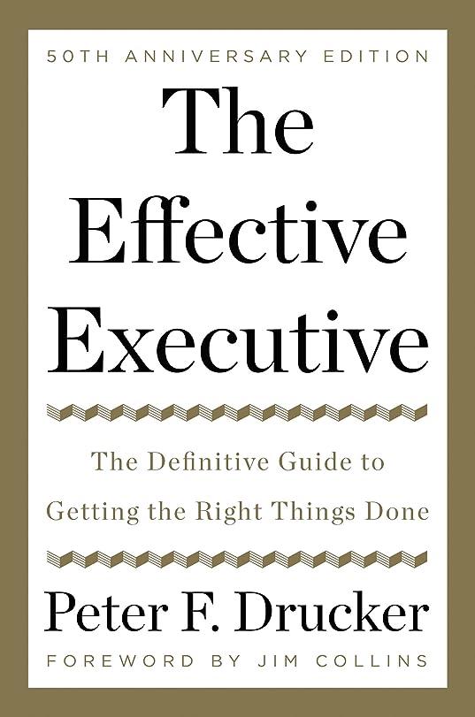 施し粘り強い性的The Effective Executive: The Definitive Guide to Getting the Right Things Done (Harperbusiness Essentials) (English Edition)