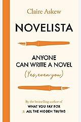 Novelista: Anyone can write a novel. Yes, even you. Kindle Edition