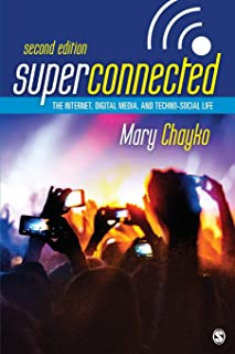 Superconnected: The Internet, Digital Media, and Techno-Social Life (NULL)