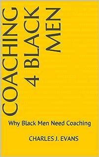 Coaching 4 Black Men: Why Black Men Need Coaching