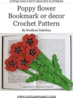 Poppy Flower bookmark or decor Crochet Pattern Amigurumi (LittleOwlsHut) (Crochet bookmark Book 19)