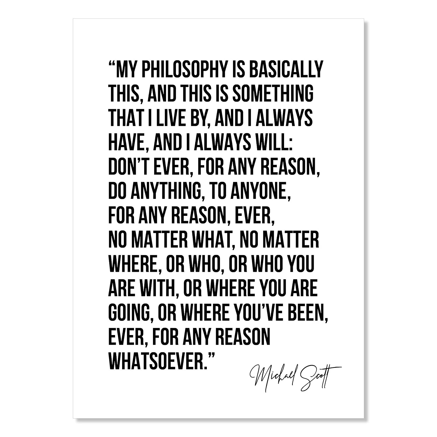 free shipping My Philosophy Is Basically This. -Michael Max 73% OFF Bold S Scott and Quote