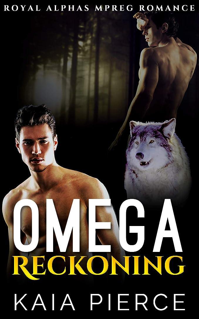 病的最高分類Omega Reckoning (Royal Alphas Mpreg Romance Book 2) (English Edition)