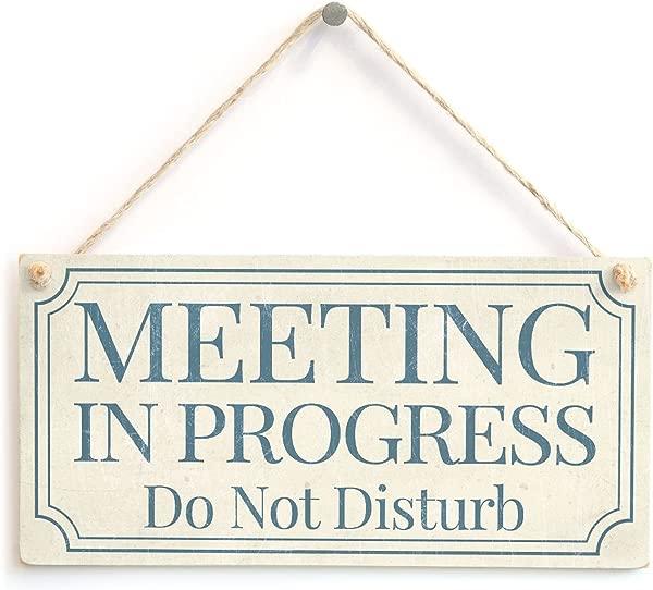 Meijiafei Meeting In Progress Do Not Disturb Home Accessory Gift Sign Plaque For Home Office Study Door 10 X5