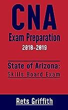 CNA Exam Preparation Study Guide: ARIZONA CNA Skills State Boards Exam preparation with all the 22 Skills: : CNA Exam Preparation Study Guide: ARIZONA CNA Skills State Boards Exam preparation