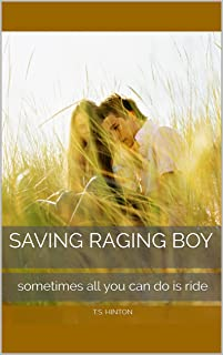 Saving Raging Boy: sometimes all you can do is ride