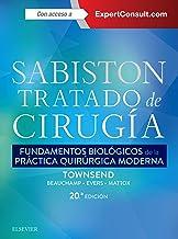 Sabiston. Tratado de cirugía: Fundamentos biológicos de la práctica quirúrgica moderna (Spanish Edition)