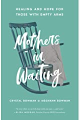 Mothers in Waiting: Healing and Hope for Those with Empty Arms Kindle Edition