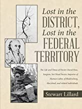 Lost in the District, Lost in the Federal Territory: The Life and Times of Doctor David Ross, Surgeon, Sot-Weed Factor, Im...