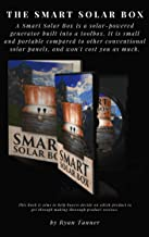 The Smart Solar Box by Ryan Tanner Book Review - That Will Make You Smart Solar Box: How To Smart Solar Box Like An Expert