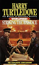 Striking the Balance (Worldwar, Book Four) (Worldwar Series 4)