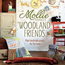 Mollie Makes Woodland Friends: More Handmade Projects for the Home