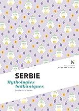 Livres Serbie : Mythologies balkaniques: L'Âme des Peuples PDF