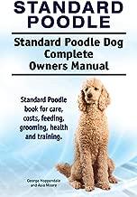 Poodle القياسية. Poodle Dog كاملا ً ا لدليل القياسية. Poodle كتاب للحصول على تكاليف العناية ، القياسية ، تطعم ، grooming ، للصحة و التدريب.