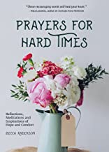 Prayers for Hard Times: Reflections, Meditations and Inspirations of Hope and Comfort (Christian Gift for Women, Prayers for Healing, Spiritual book, Daily Meditations) (English Edition)