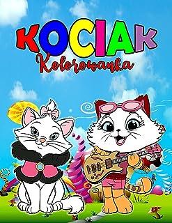 Kociak Kolorowanka: Idealna książka o kotkach dla dzieci, chłopców i dziewczynek, Wspaniała kolorowanka o kotach dla dziec...