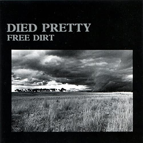 Free Dirt By Died Pretty On Amazon Music Amazon Com