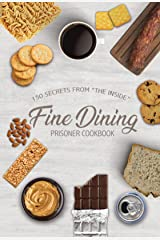 """Fine Dining Prison Cookbook: 150 Secrets From """"The Inside"""" Kindle Edition"""