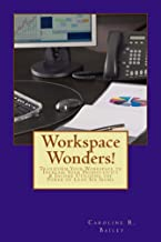 Workspace Wonders!: Transform Your Workspace to Increase Your Productivity & Income Utilizing the Power of Lean Six Sigma