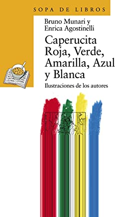 Caperucita Roja, Verde, Amarilla, Azul Y Blanca / Little Red Riding Hood,