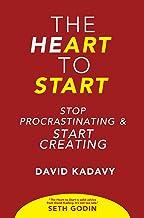 The Heart to Start: Stop Procrastinating & Start Creating