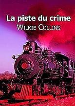 La Piste du crime Annoté (French Edition)