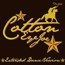 Cotton Eye Joe - Extended Dance Version