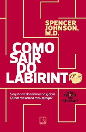 Como sair do labirinto: Spencer Johnson